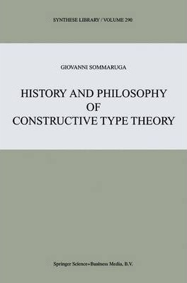 History and Philosophy of Constructive Type Theory
