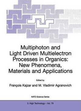 Multiphoton and Light Driven Multielectron Processes in Organics: New Phenomena, Materials and Applications