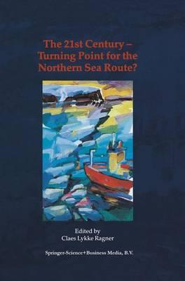 The 21st Century - Turning Point for the Northern Sea Route?
