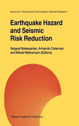 Earthquake Hazard and Seismic Risk Reduction