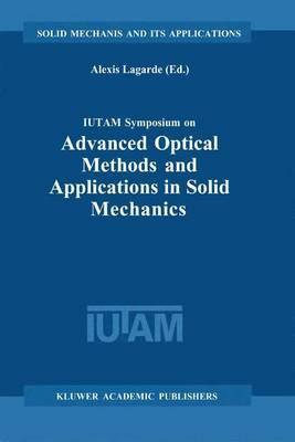 IUTAM Symposium on Advanced Optical Methods and Applications in Solid Mechanics