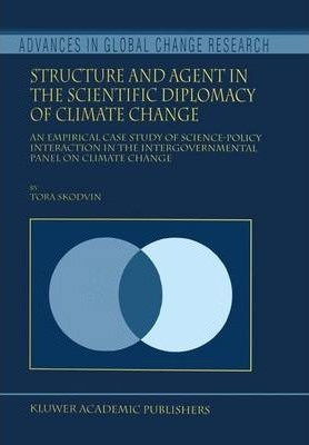 Structure and Agent in the Scientific Diplomacy of Climate Change