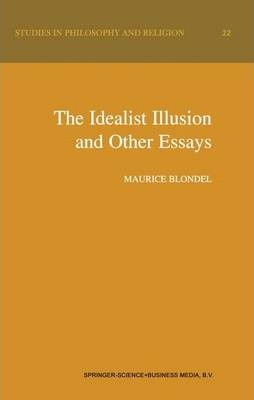 The Idealist Illusion and Other Essays