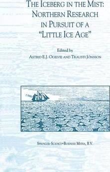 """The Iceberg in the Mist: Northern Research in Pursuit of a """"Little Ice Age"""""""
