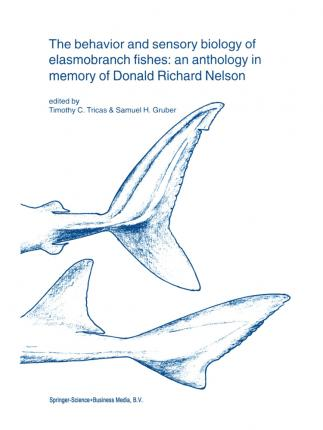 The behavior and sensory biology of elasmobranch fishes: an anthology in memory of Donald Richard Nelson