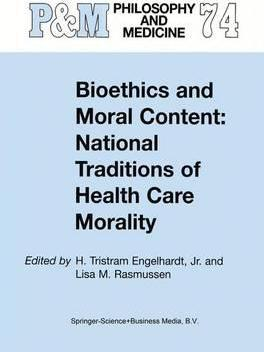 Bioethics and Moral Content: National Traditions of Health Care Morality