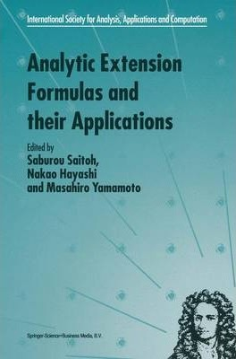 Analytic Extension Formulas and their Applications