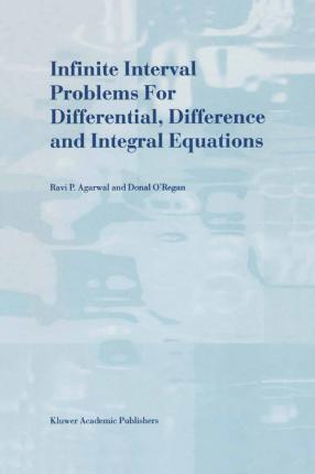 Infinite Interval Problems for Differential, Difference and Integral Equations