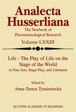 Life the Play of Life on the Stage of the World in Fine Arts, Stage-Play, and Literature