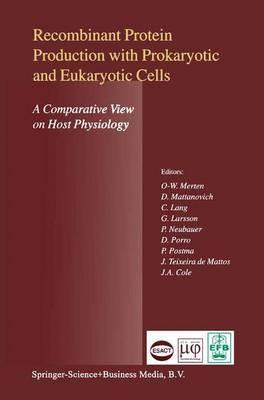 Recombinant Protein Production with Prokaryotic and Eukaryotic Cells. A Comparative View on Host Physiology