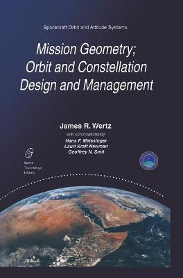 Mission Geometry; Orbit and Constellation Design and Management