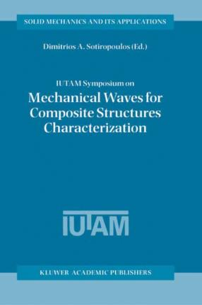 IUTAM Symposium on Mechanical Waves for Composite Structures Characterization