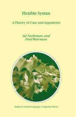 Flexible Syntax: A Theory of Case and Arguments