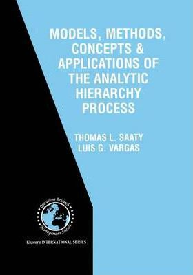 Models, Methods, Concepts and Applications of the Analytic Hierarchy Process