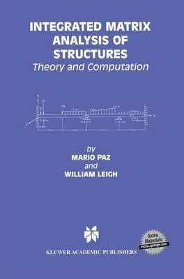 Integrated Matrix Analysis of Structures