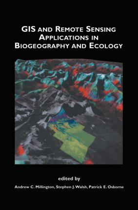 GIS and Remote Sensing Applications in Biogeography and Ecology