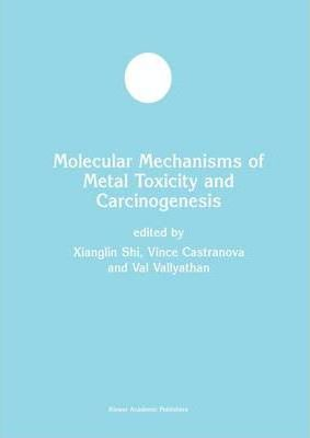 Molecular Mechanisms of Metal Toxicity and Carcinogenesis