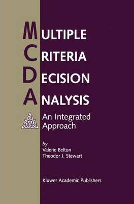 Multiple Criteria Decision Analysis  An Integrated Approach