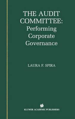 The Audit Committee: Performing Corporate Governance