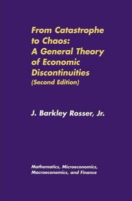 From Catastrophe to Chaos: A General Theory of Economic Discontinuities