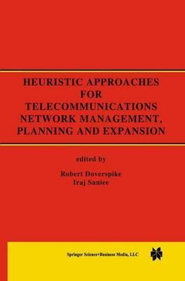 Heuristic Approaches for Telecommunications Network Management, Planning and Expansion