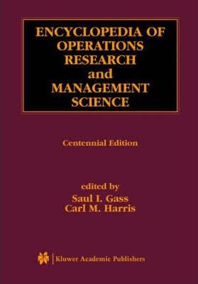 Encyclopedia of Operations Research and Management Science