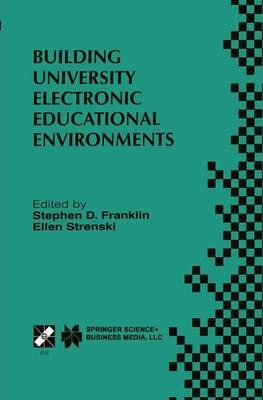 Building University Electronic Educational Environments