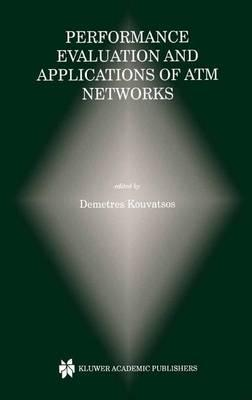 Performance Evaluation and Applications of ATM Networks