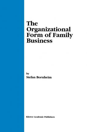 The Organizational Form of Family Business