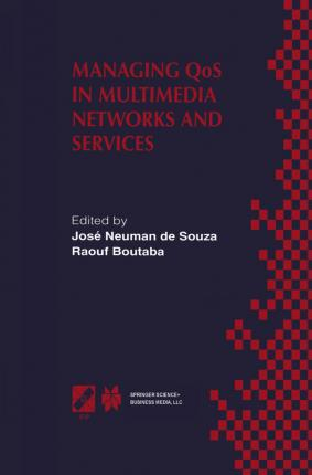 Managing QoS in Multimedia Networks and Services