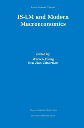IS-LM and Modern Macroeconomics