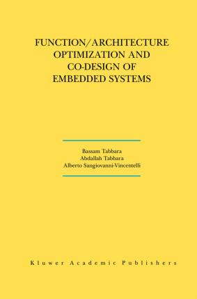 Function/Architecture Optimization and Co-Design of Embedded Systems