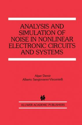 Analysis and Simulation of Noise in Nonlinear Electronic Circuits and Systems