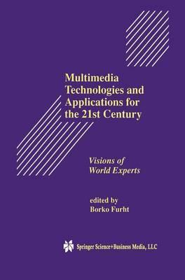 Multimedia Technologies and Applications for the 21st Century