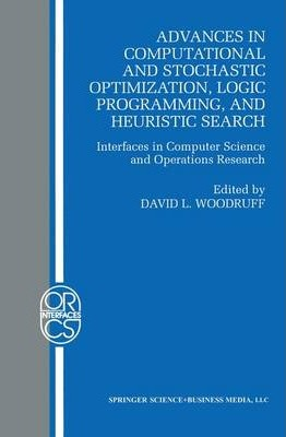 Advances in Computational and Stochastic Optimization, Logic Programming, and Heuristic Search