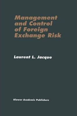 Management and Control of Foreign Exchange Risk