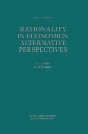 Rationality in Economics: Alternative Perspectives