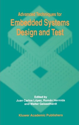 Advanced Techniques for Embedded Systems Design and Test