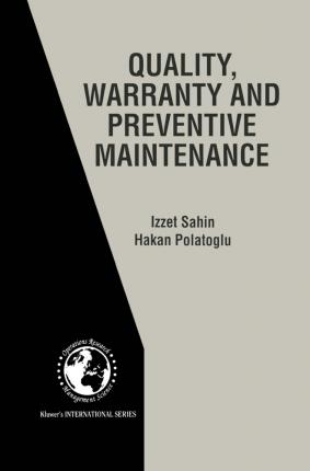 Quality, Warranty and Preventive Maintenance