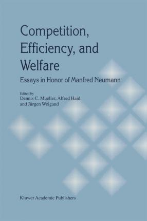 Competition, Efficiency, and Welfare