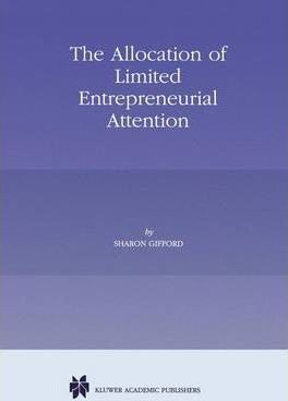 The Allocation of Limited Entrepreneurial Attention