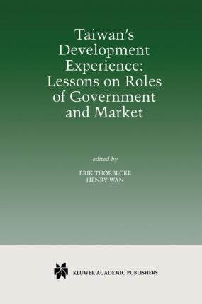 Taiwan's Development Experience: Lessons on Roles of Government and Market