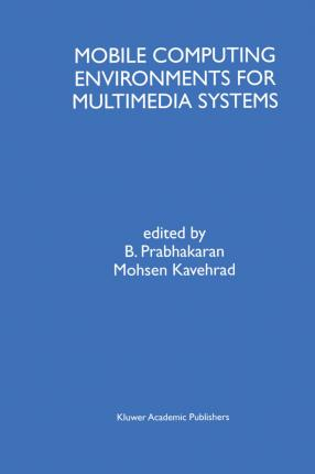 Mobile Computing Environments for Multimedia Systems