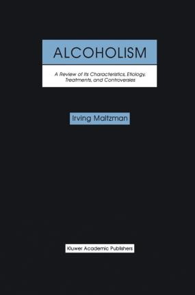 Alcoholism: A Review of its Characteristics, Etiology, Treatments, and Controversies