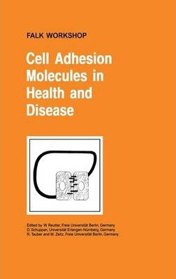 Cell Adhesion Molecules in Health and Disease