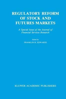 Regulatory Reform of Stock and Futures Markets