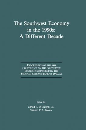 The Southwest Economy in the 1990s: A Different Decade