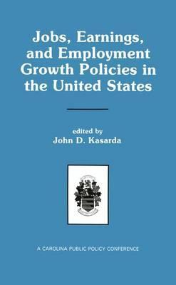 Jobs, Earnings, and Employment Growth Policies in the United States