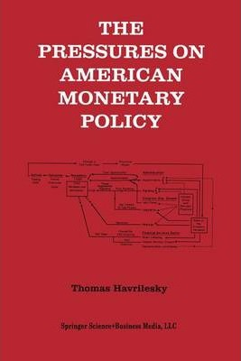 The Pressures on American Monetary Policy