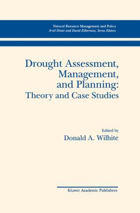 Drought Assessment, Management, and Planning: Theory and Case Studies